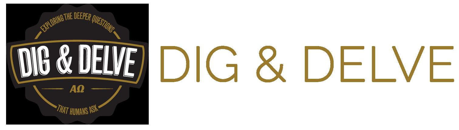 Dig & Delve